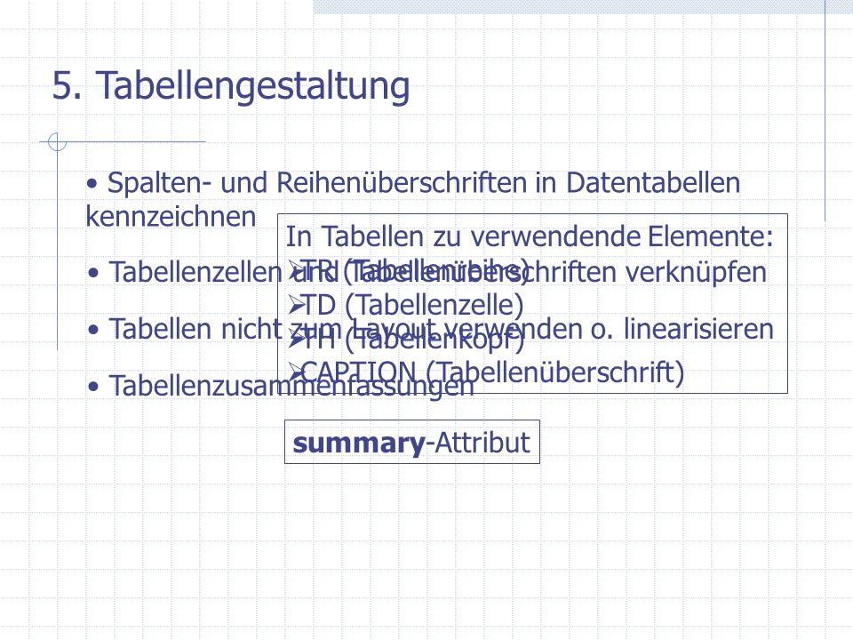 5. TabellengestaltungSpalten- und Reihenüberschriften in Datentabellen. kennzeichnen. In Tabellen zu verwendende Elemente: