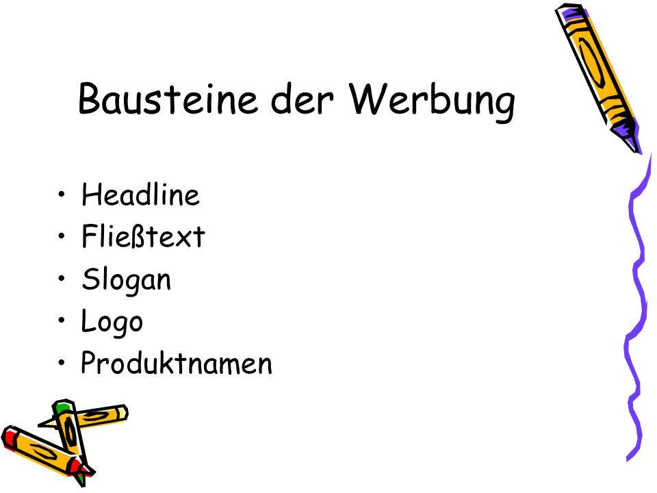 Bausteine der Werbung Headline Fließtext Slogan Logo Produktnamen