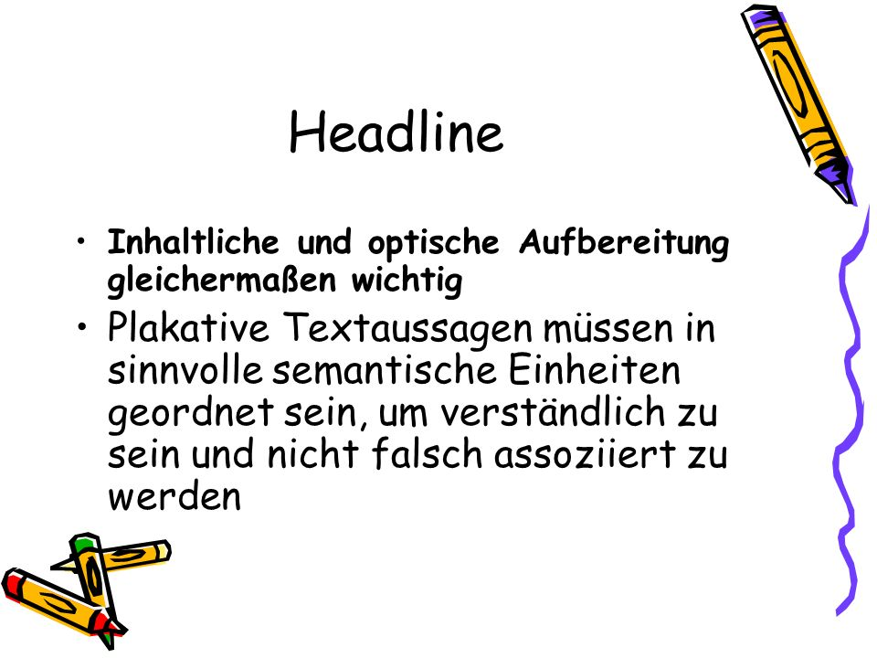 Headline Inhaltliche und optische Aufbereitung gleichermaßen wichtig.