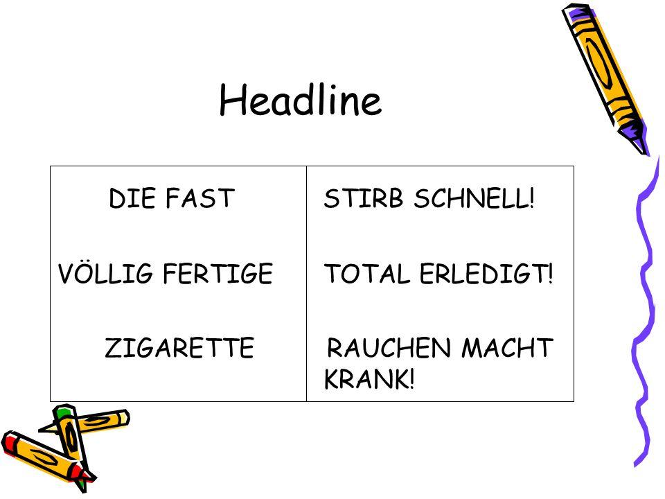 Headline DIE FAST STIRB SCHNELL! VÖLLIG FERTIGE TOTAL ERLEDIGT!