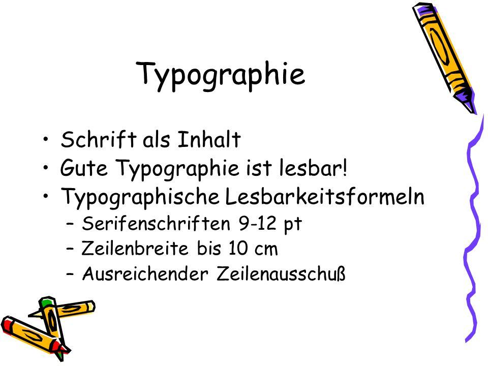 Typographie Schrift als Inhalt Gute Typographie ist lesbar!