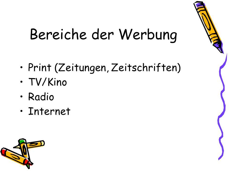 Bereiche der Werbung Print (Zeitungen, Zeitschriften) TV/Kino Radio