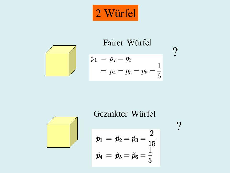 2 Würfel Fairer Würfel 1/6 Gezinkter Würfel 1/5