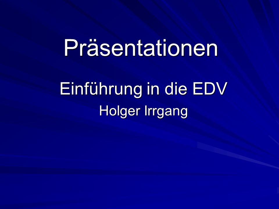 Einführung in die EDV Holger Irrgang