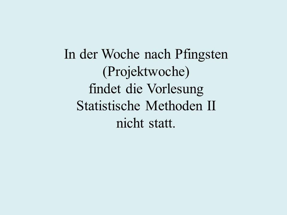 In der Woche nach Pfingsten (Projektwoche) findet die Vorlesung