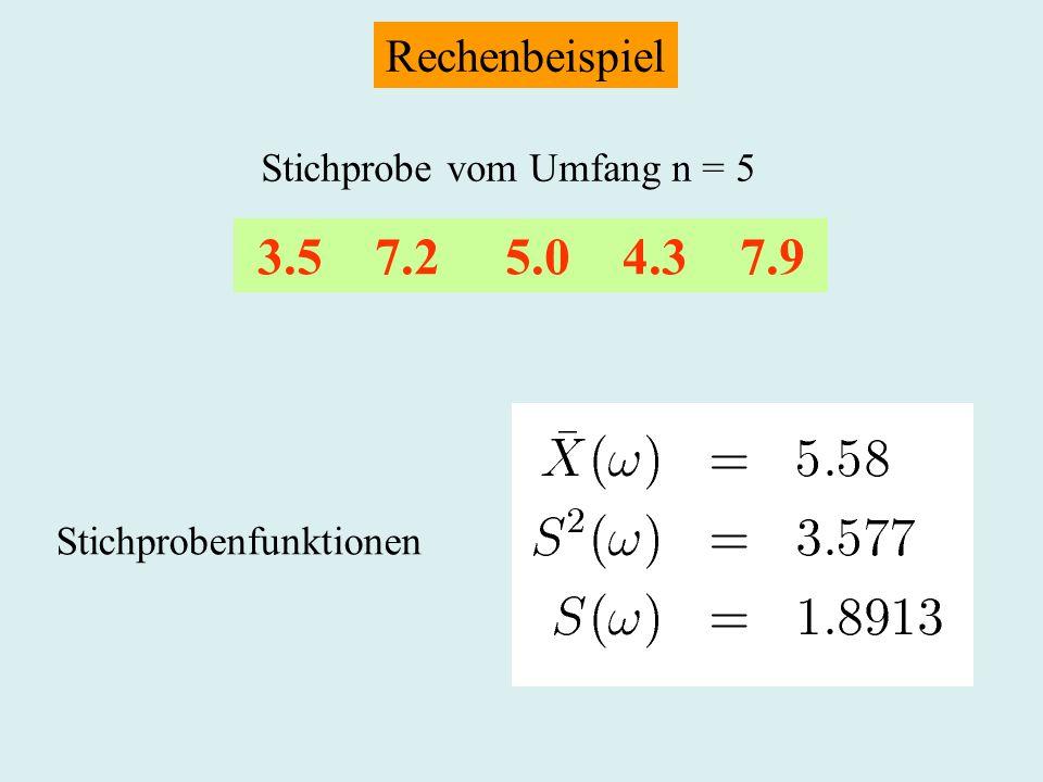 3.5 7.2 5.0 4.3 7.9 Rechenbeispiel Stichprobe vom Umfang n = 5