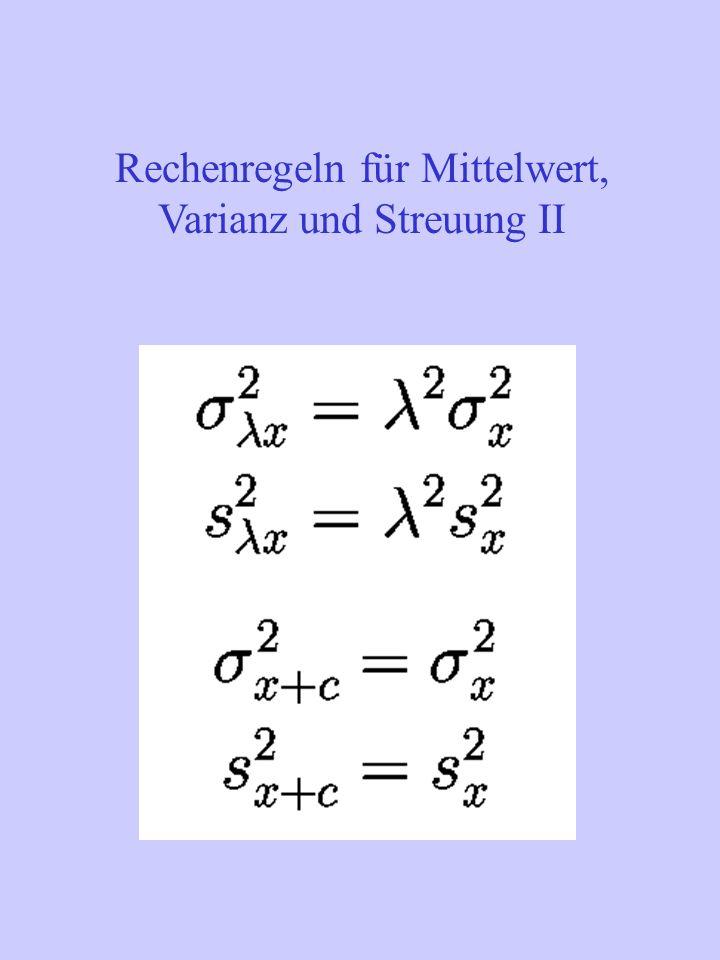 Rechenregeln für Mittelwert, Varianz und Streuung II