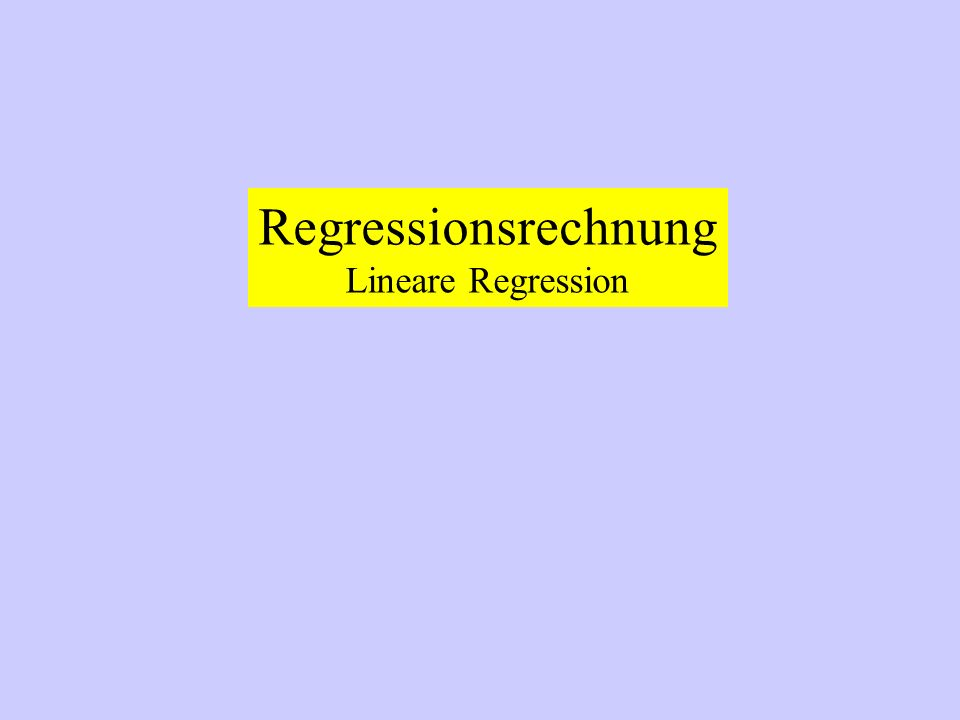 Regressionsrechnung Lineare Regression