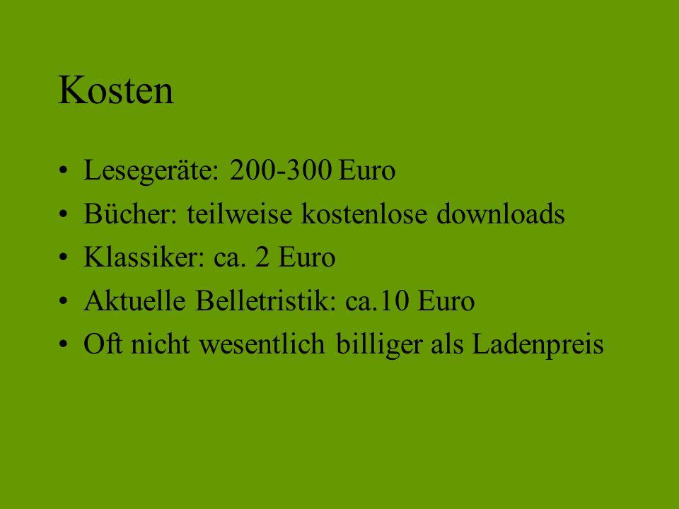 Kosten Lesegeräte: 200-300 Euro Bücher: teilweise kostenlose downloads