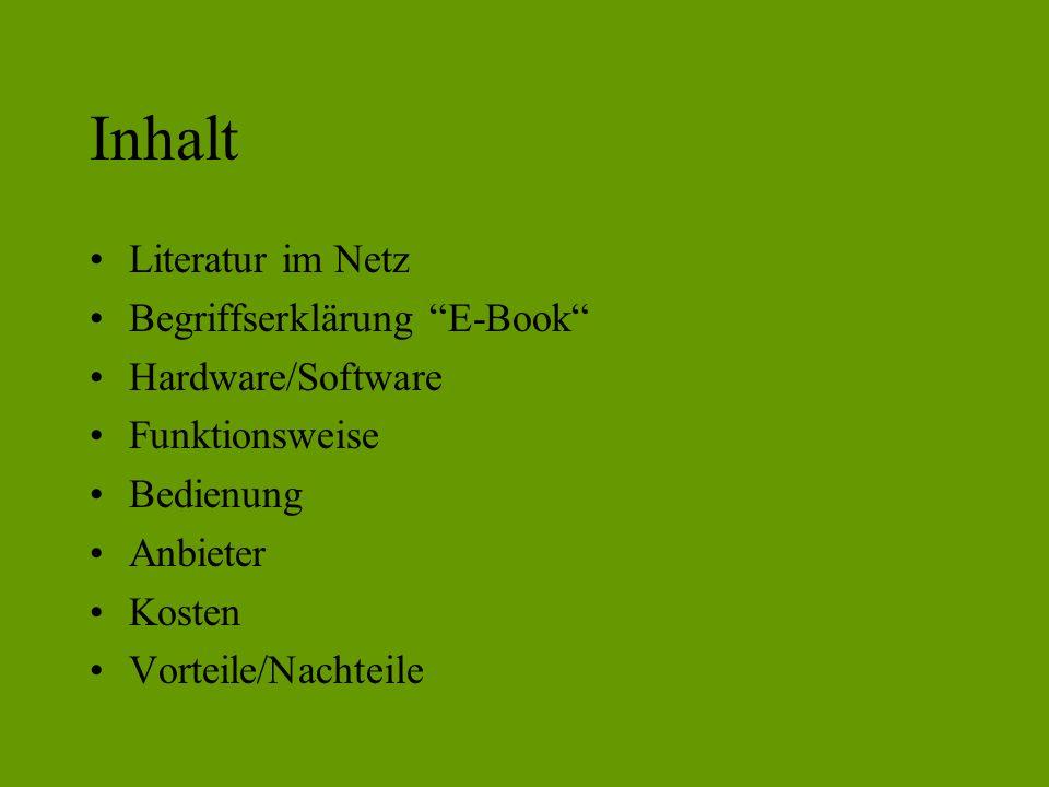 Inhalt Literatur im Netz Begriffserklärung E-Book Hardware/Software