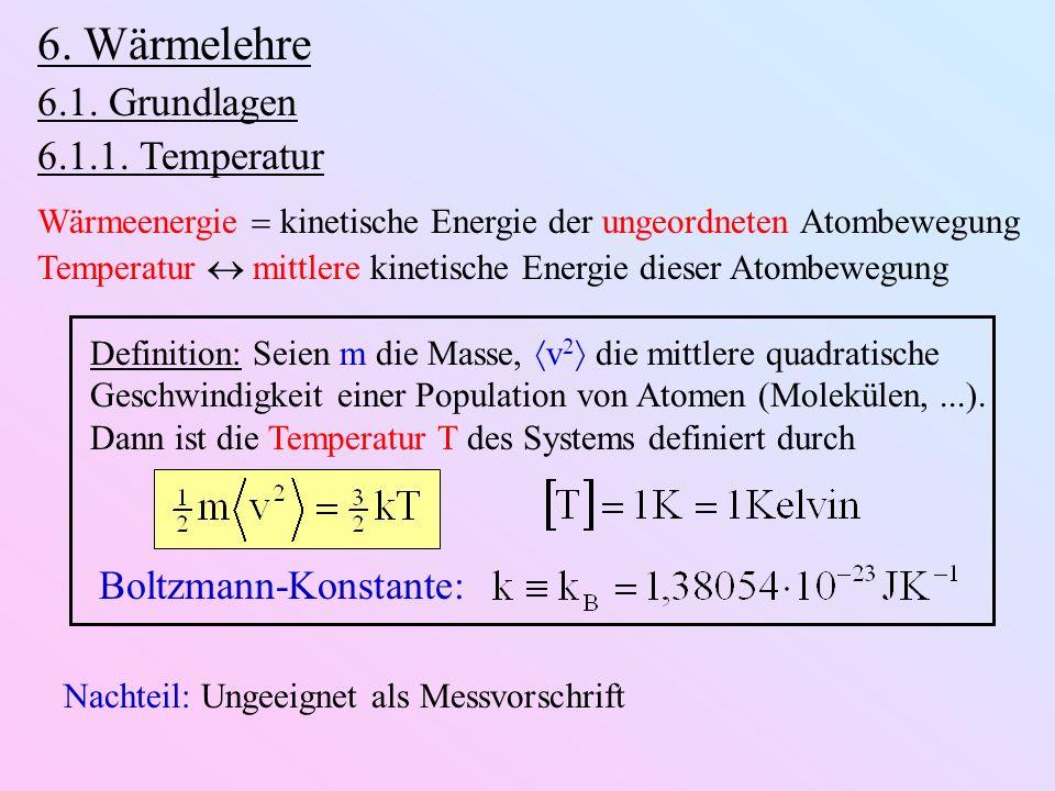 6. Wärmelehre 6.1. Grundlagen 6.1.1. Temperatur Boltzmann-Konstante: