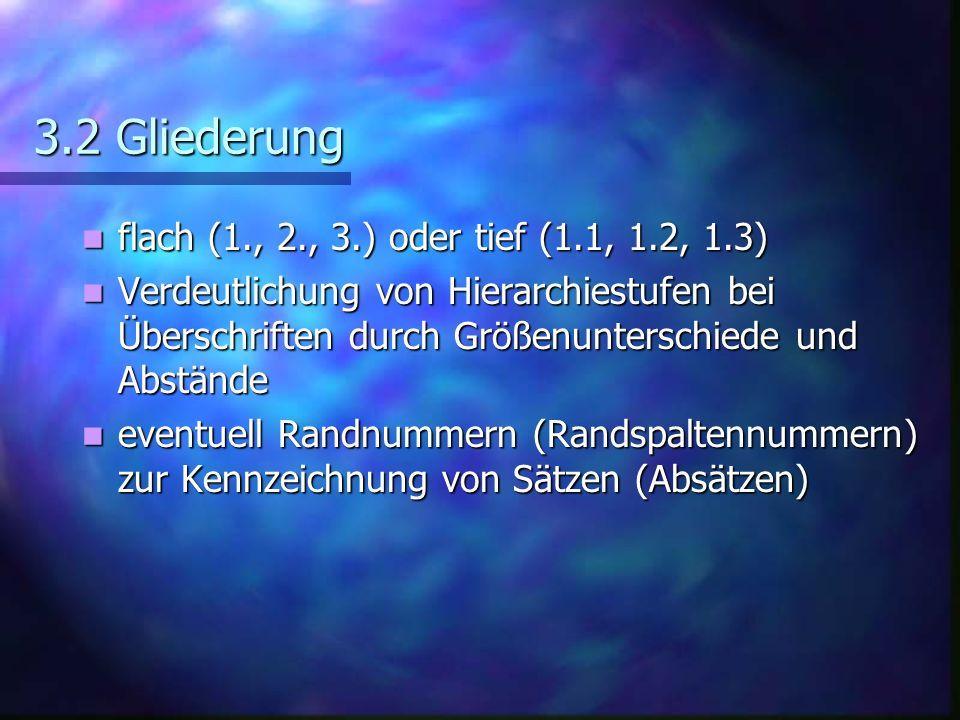 3.2 Gliederung flach (1., 2., 3.) oder tief (1.1, 1.2, 1.3)