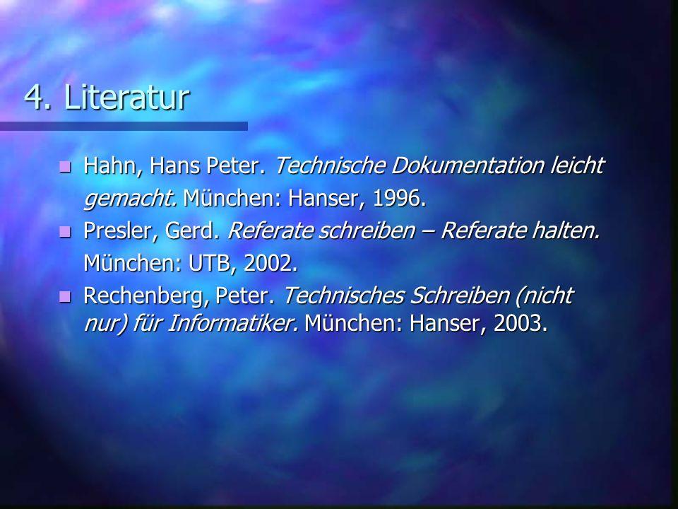 4. Literatur Hahn, Hans Peter. Technische Dokumentation leicht