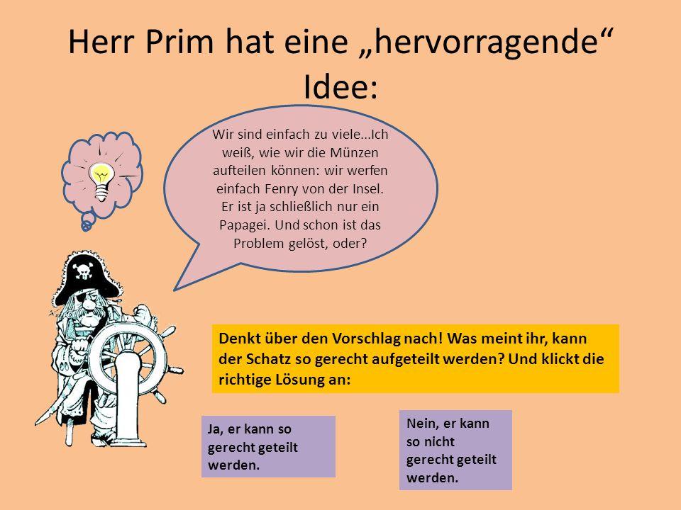 """Herr Prim hat eine """"hervorragende Idee:"""