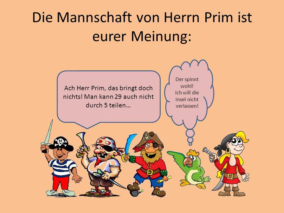 Die Mannschaft von Herrn Prim ist eurer Meinung: