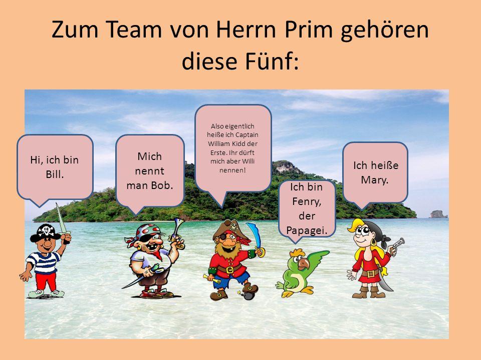 Zum Team von Herrn Prim gehören diese Fünf: