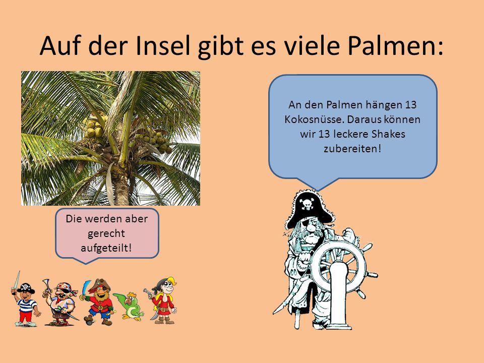 Auf der Insel gibt es viele Palmen: