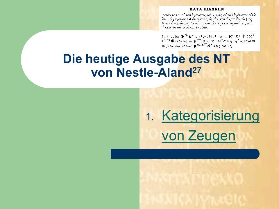 Die heutige Ausgabe des NT von Nestle-Aland27