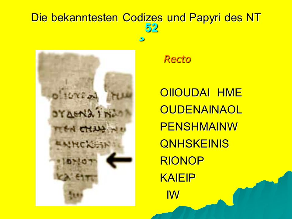 Die bekanntesten Codizes und Papyri des NT ¸52