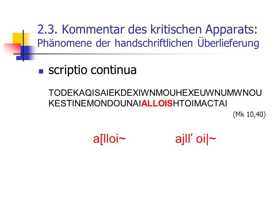 2.3. Kommentar des kritischen Apparats: Phänomene der handschriftlichen Überlieferung