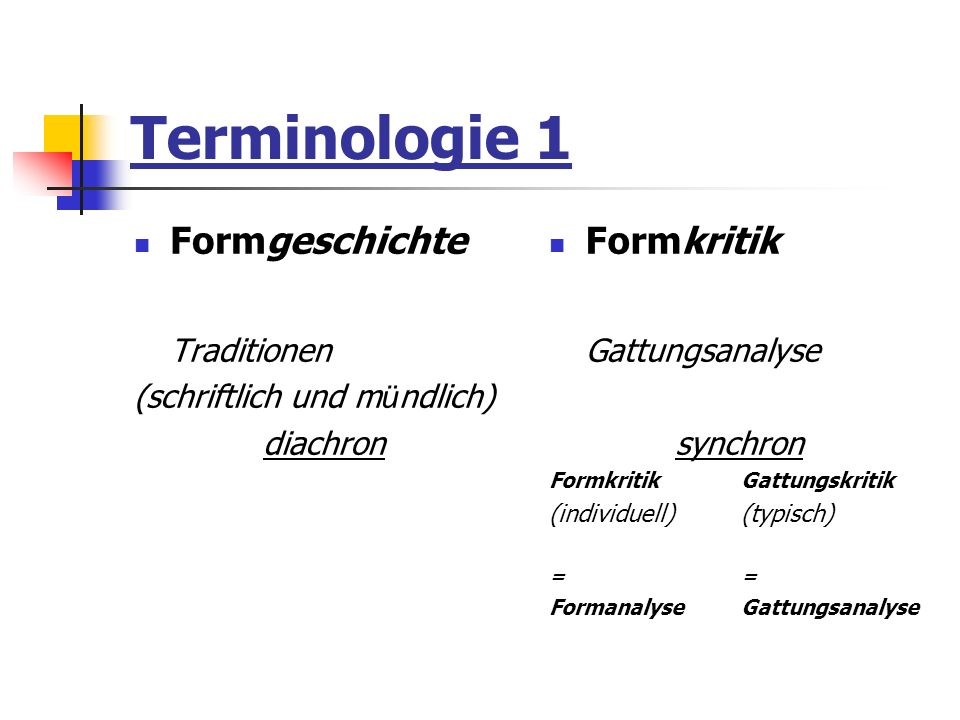 Terminologie 1 Formgeschichte Traditionen Formkritik Gattungsanalyse