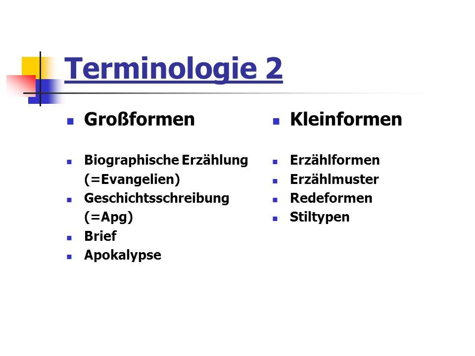 Terminologie 2 Großformen Kleinformen Biographische Erzählung