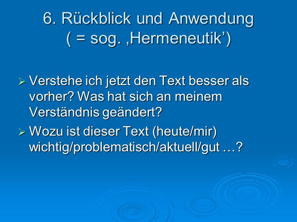 6. Rückblick und Anwendung ( = sog. 'Hermeneutik')