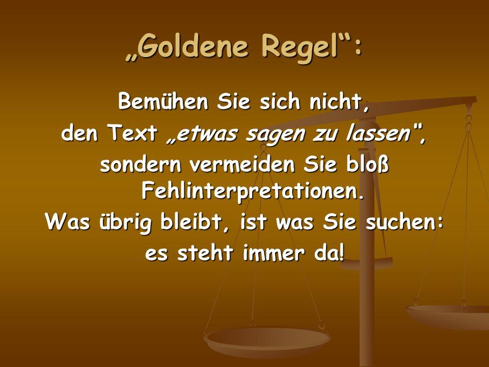 """""""Goldene Regel : Bemühen Sie sich nicht,"""