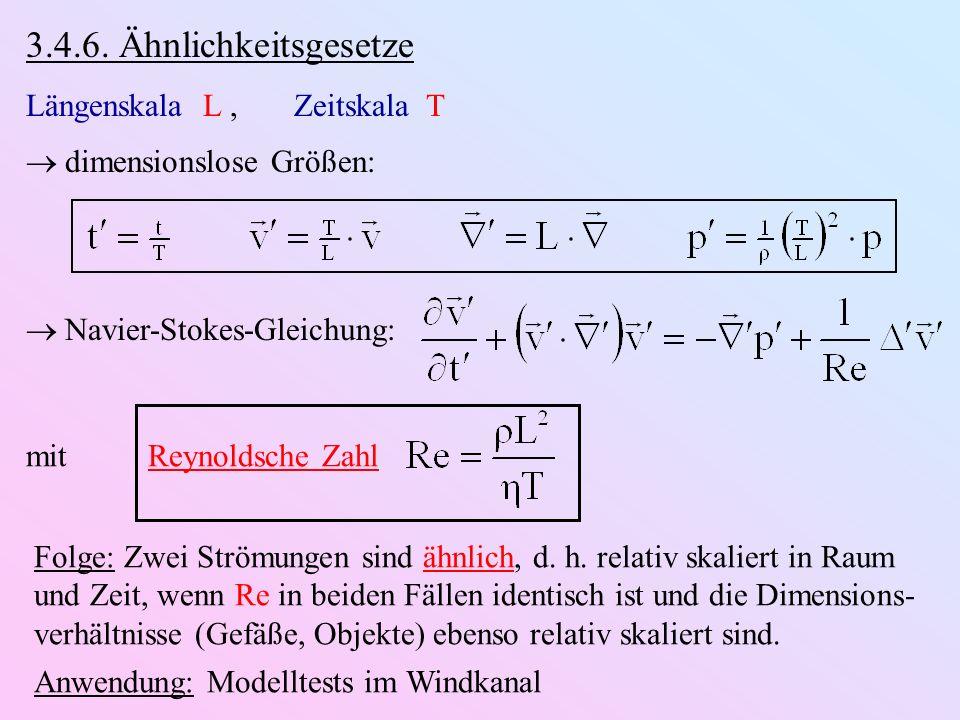 3.4.6. Ähnlichkeitsgesetze Längenskala L , Zeitskala T