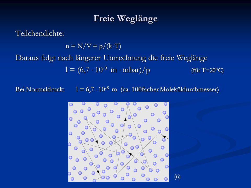 Freie Weglänge Teilchendichte: n = N/V = p/(k . T)