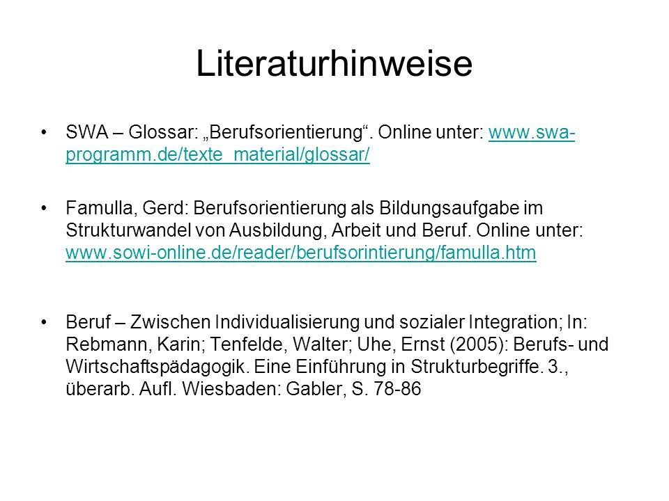 """Literaturhinweise SWA – Glossar: """"Berufsorientierung . Online unter: www.swa-programm.de/texte_material/glossar/"""