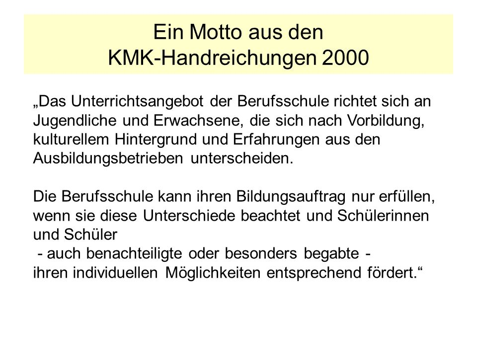 Ein Motto aus den KMK-Handreichungen 2000