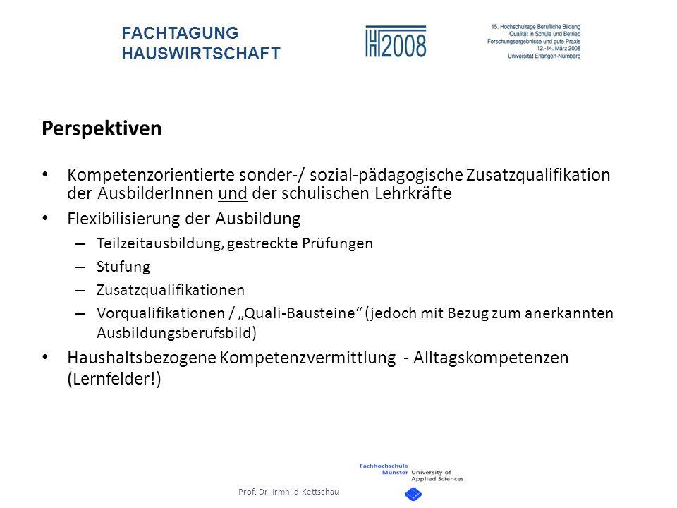 Perspektiven Kompetenzorientierte sonder-/ sozial-pädagogische Zusatzqualifikation der AusbilderInnen und der schulischen Lehrkräfte.