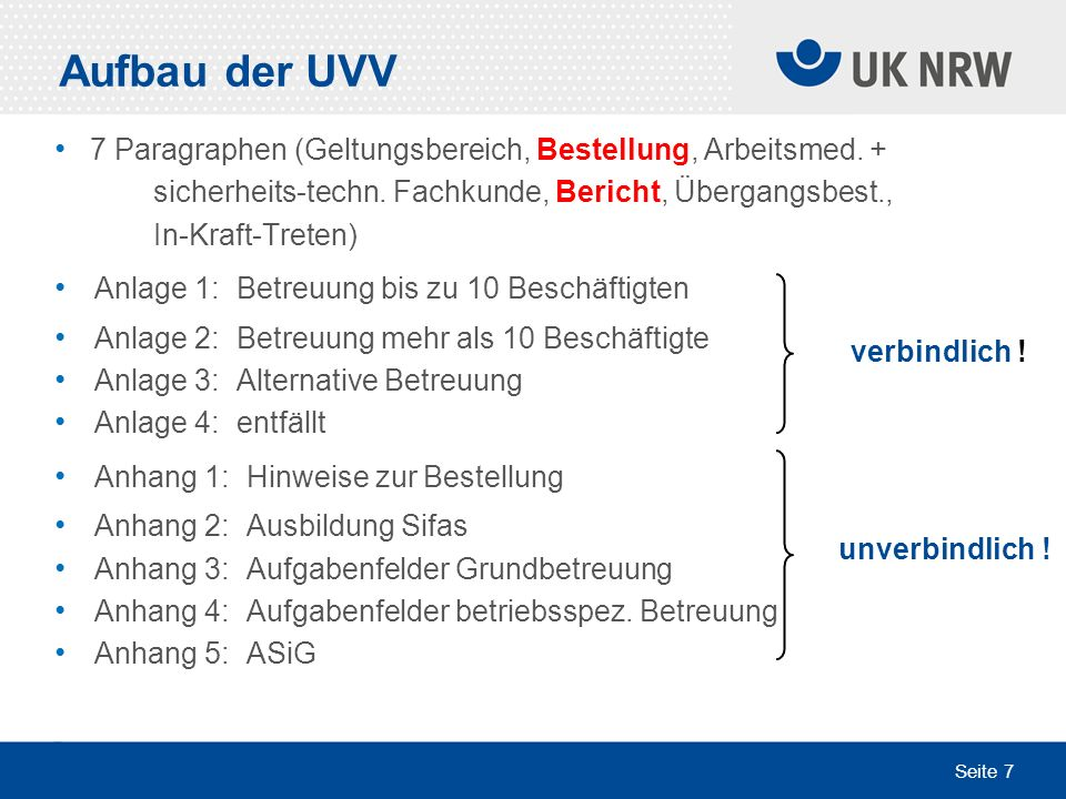 Aufbau der UVV 7 Paragraphen (Geltungsbereich, Bestellung, Arbeitsmed. + sicherheits-techn. Fachkunde, Bericht, Übergangsbest.,