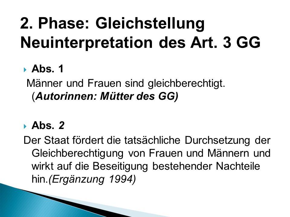 2. Phase: Gleichstellung Neuinterpretation des Art. 3 GG
