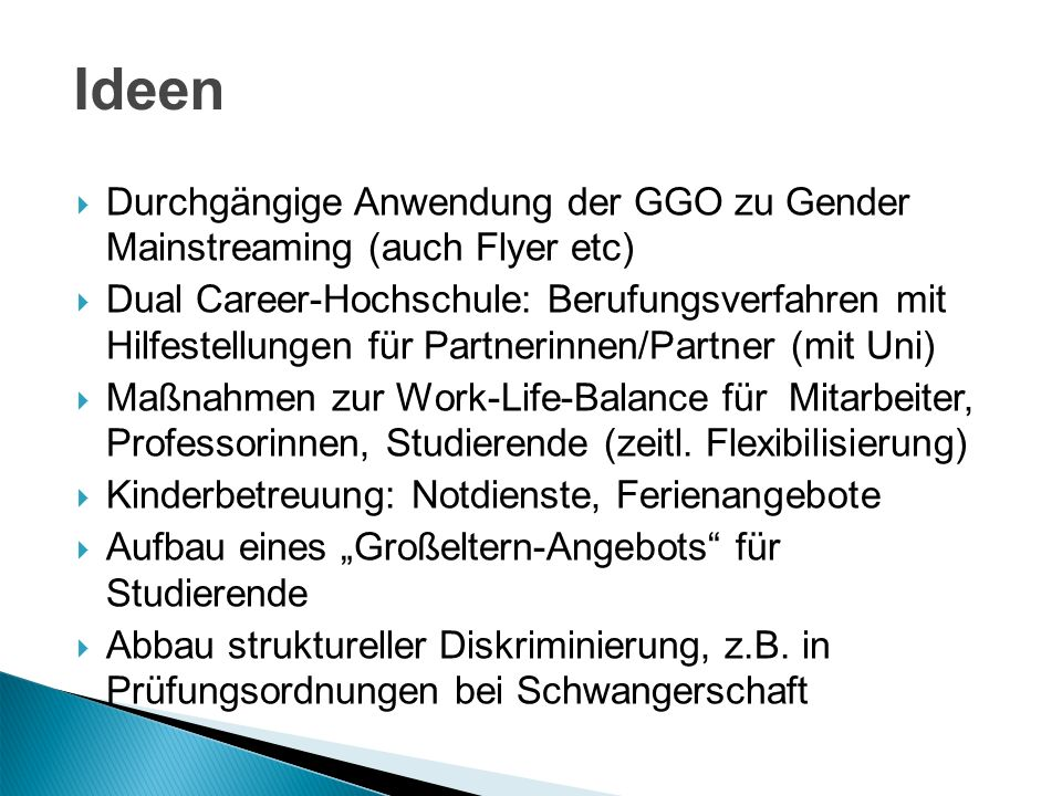 IdeenDurchgängige Anwendung der GGO zu Gender Mainstreaming (auch Flyer etc)