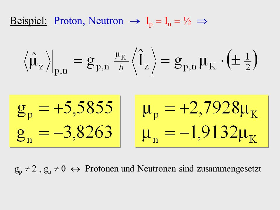 Beispiel: Proton, Neutron  Ip  In  ½ 