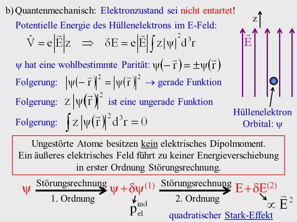 Quantenmechanisch: Elektronzustand sei nicht entartet!
