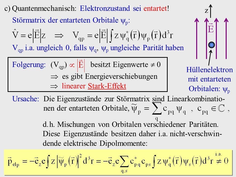ℂ Quantenmechanisch: Elektronzustand sei entartet! z