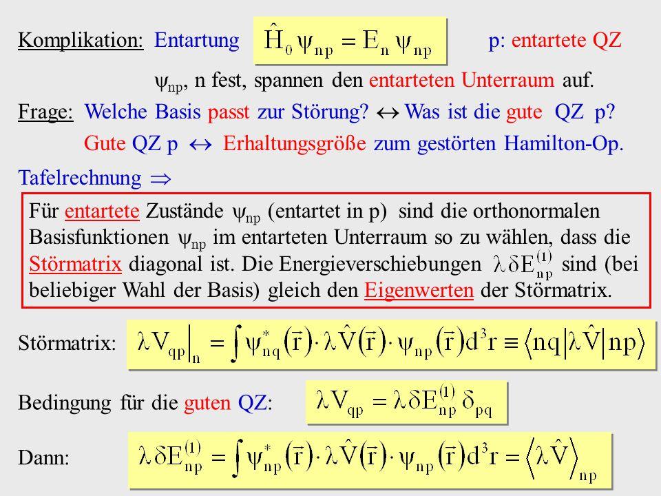 Komplikation: Entartung p: entartete QZ