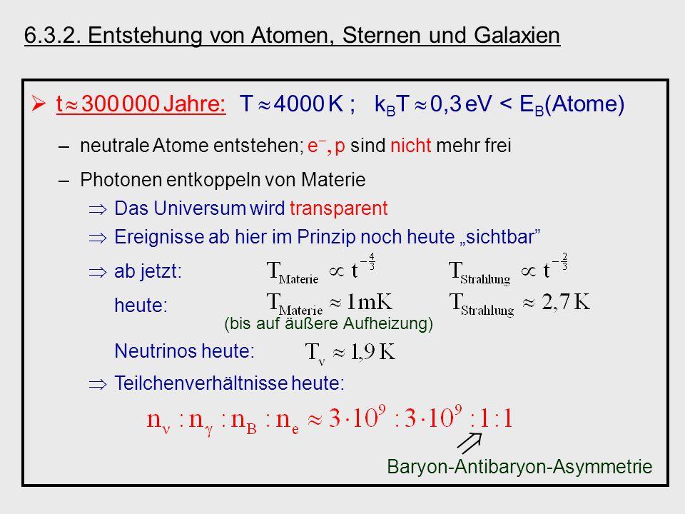  6.3.2. Entstehung von Atomen, Sternen und Galaxien