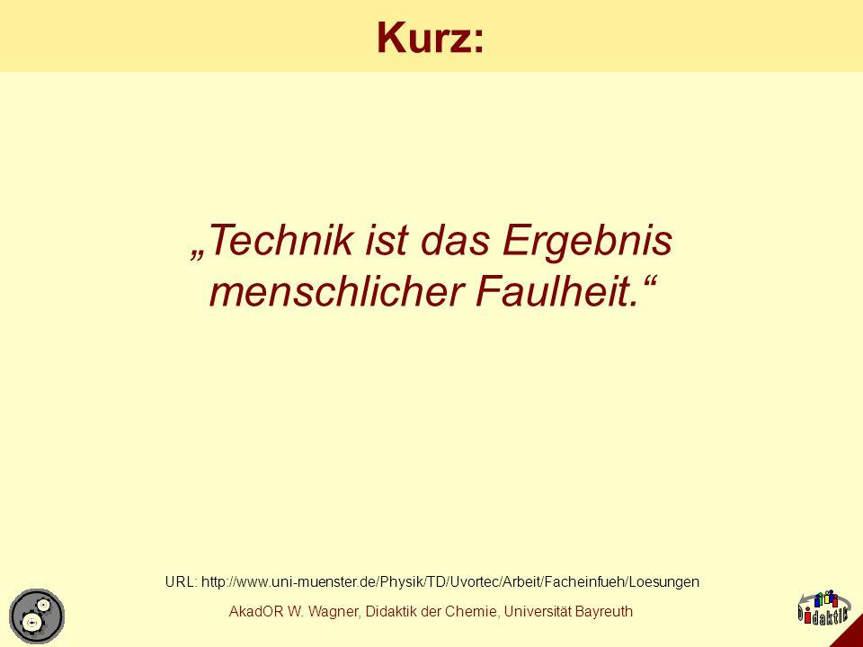 """""""Technik ist das Ergebnis menschlicher Faulheit."""