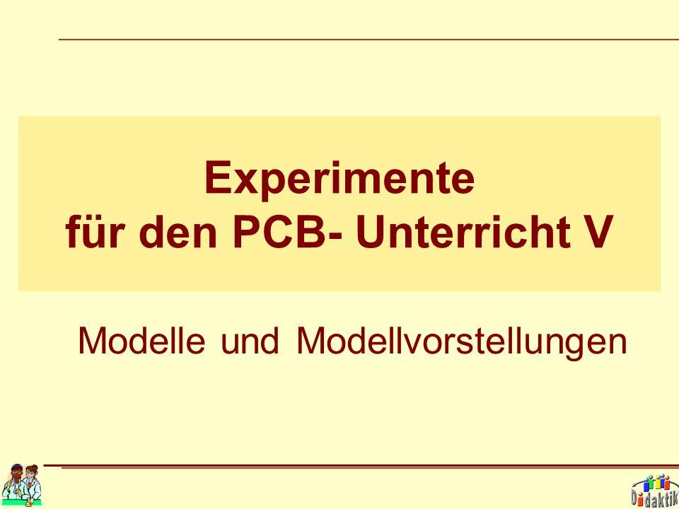 Experimente für den PCB- Unterricht V