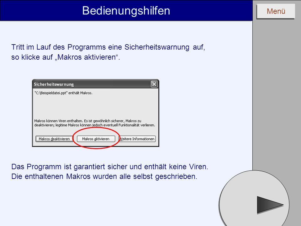 """BedienungshilfenTritt im Lauf des Programms eine Sicherheitswarnung auf, so klicke auf """"Makros aktivieren ."""