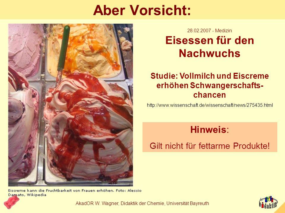 Aber Vorsicht: 28.02.2007 - Medizin Eisessen für den Nachwuchs. Studie: Vollmilch und Eiscreme erhöhen Schwangerschafts-chancen.