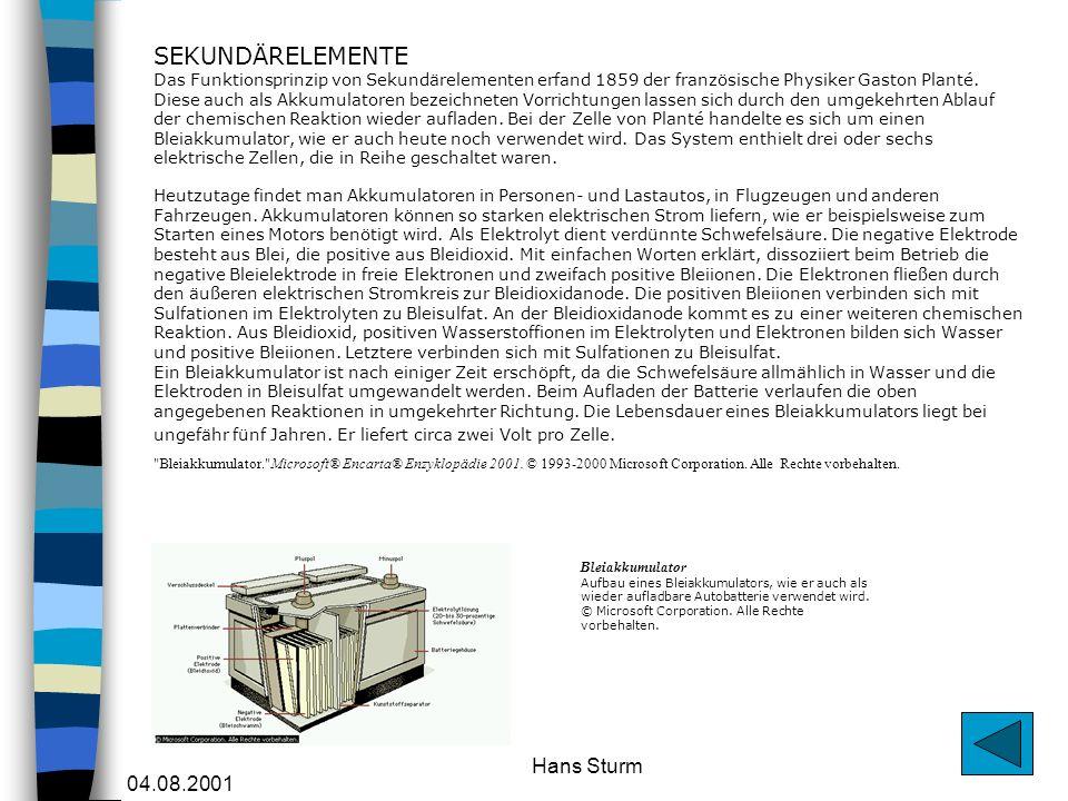 SEKUNDÄRELEMENTE Das Funktionsprinzip von Sekundärelementen erfand 1859 der französische Physiker Gaston Planté. Diese auch als Akkumulatoren bezeichneten Vorrichtungen lassen sich durch den umgekehrten Ablauf der chemischen Reaktion wieder aufladen. Bei der Zelle von Planté handelte es sich um einen Bleiakkumulator, wie er auch heute noch verwendet wird. Das System enthielt drei oder sechs elektrische Zellen, die in Reihe geschaltet waren.