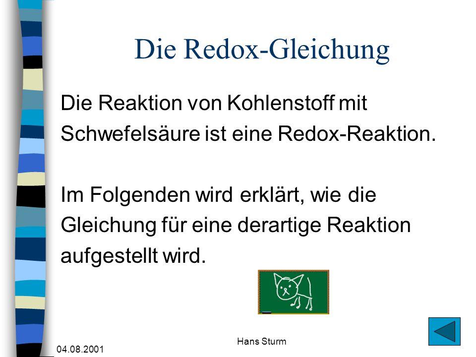 Die Redox-Gleichung Die Reaktion von Kohlenstoff mit