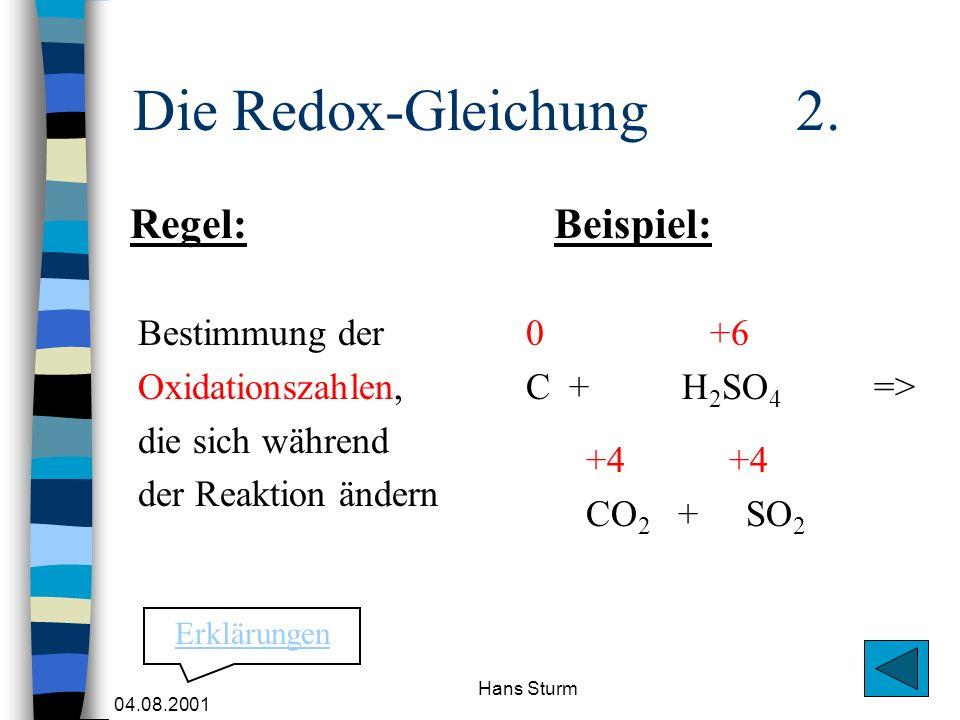 Die Redox-Gleichung 2. Regel: Beispiel: Bestimmung der