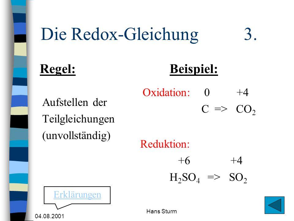 Die Redox-Gleichung 3. Regel: Beispiel: Oxidation: 0 +4 C => CO2
