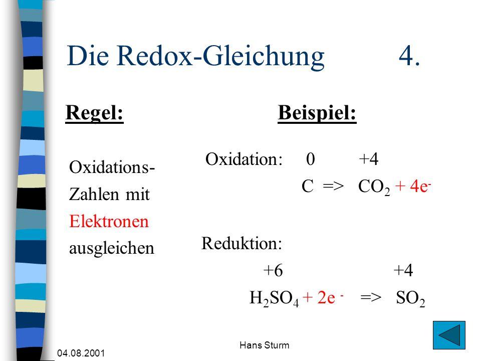 Die Redox-Gleichung 4. Regel: Beispiel: Oxidation: 0 +4 Oxidations-